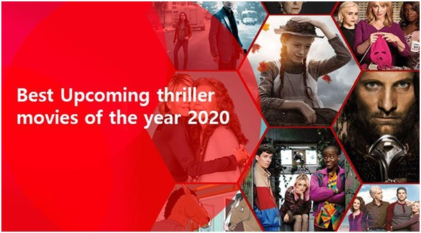 Upcoming Thriller Movies of the Year 2020