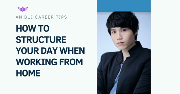An Bui Career Tips: How to Structure Your Day When Working from Home